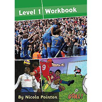 Goal! - Level 1 Workbook - Level 1 by Nicola Pointon - 9781841678788 Bo