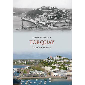 Torquay gjennom tid av Leslie Retallick - 9781848686496 bok
