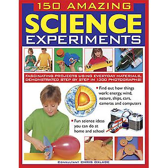 150 Amazing Science Experiments by Chris Oxlade - 9781861474728 Book