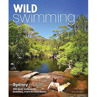 Wild Swimming Sydney Australia - 250 Best Rock Pools - Beaches - River