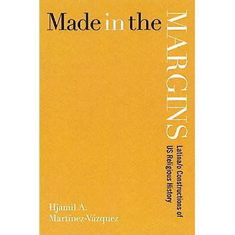 Gjort i marginaler - Latinao konstruktioner av oss religiösa historia av