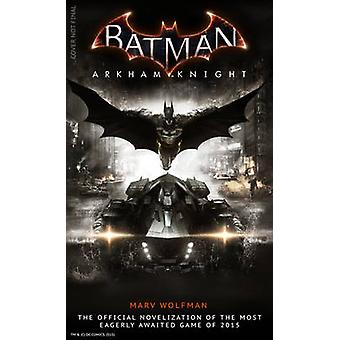 Batman Arkham Knight  The Official Novelization by Marv Wolfman
