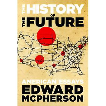 The History of the Future by Edward McPherson - 9781566894678 Book