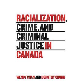 Racialización - crimen - y la justicia penal en Canadá por Wendy Chan