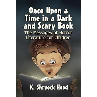 Once Upon a Time in a Dark and Scary Book - The Messages of Horror Lit