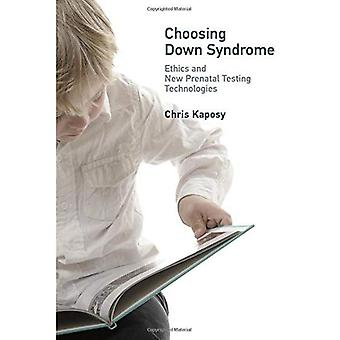Choosing Down Syndrome