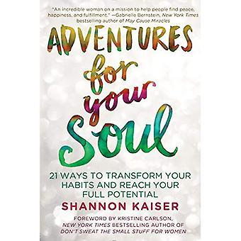 Aventuras de su alma: 21 maneras de transformar sus hábitos y alcanzar su pleno potencial