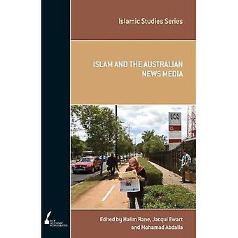 Islam and the Australian News Media (Islamic Studies Series)
