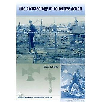 The Archaeology of Collective Action (American Experience in Archaeological Perspective)