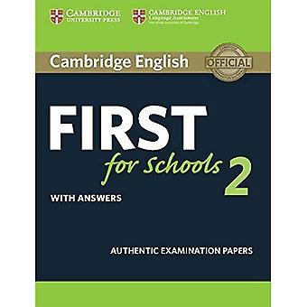 Cambridge English First for Schools 2 Student's Book with answers: Authentic Examination Papers (FCE Practice...