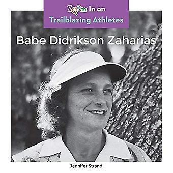 Babe Didrikson Zaharias (Trailblazing Athletes)