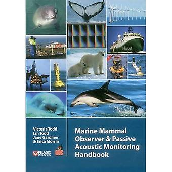 Marine Mammal Observer and Passive Acoustic Monitoring Handbook (Conservation Handbooks)