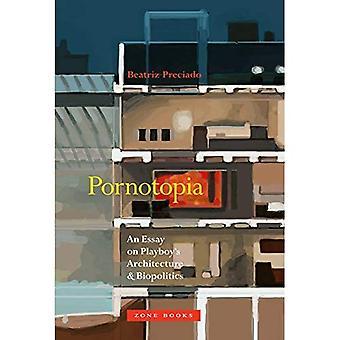 Pornotopia: En essä om Playboys arkitektur och biopolitik