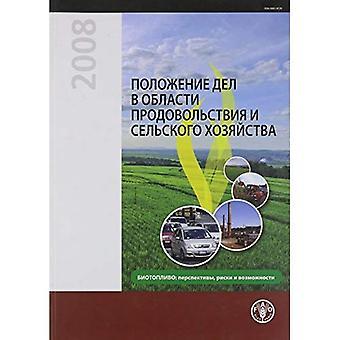 Mat och jordbruk 2008: biobränslen: framtidsutsikter, risker och möjligheter