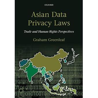 Asian Data Privacy Laws: Trade & Human Rights Perspectives