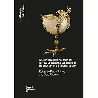 A Rothschild Renaissance: A� New Look at the Waddesdon� Bequest in the British Museum (British Museum Research Publication)
