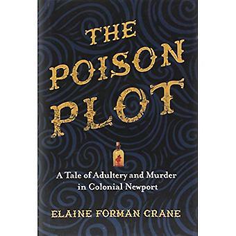 Die vergiften Plot: Eine Geschichte von Ehebruch und Mord im Kolonialstil Newport