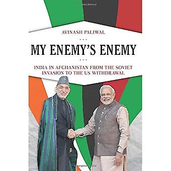 My Enemy's Enemy: India in� Afghanistan from the Soviet Invasion to the US Withdrawal
