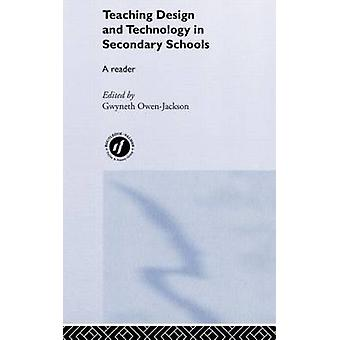 Teaching Design and Technology in Secondary Schools A Reader by OwenJackson