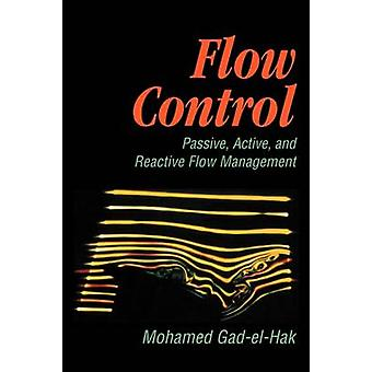 Flow Control Passive Active and Reactive Flow Management by GadElHak & Mohamed