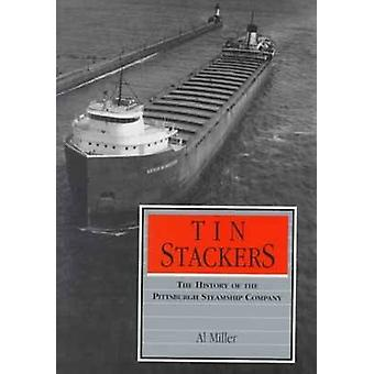 Tin Stackers The History of the Pittsburgh Steamship Company by Miller & Al