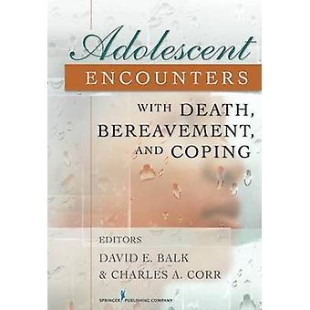 Ungdomars möten med döden sorg och Coping av Balk & David E.