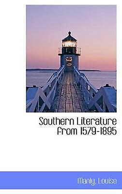 Southern Literature from 15791895 by Louise & Manly