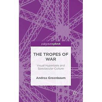 Troper av kriget visuella överdrift och spektakulära kultur genom Greenbaum & Andrea