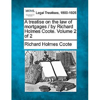 リチャード ・ ホームズ クートによる抵当権の法律に関する論文。クート ・ リチャード ・ ホームズによって 2 第 2 巻