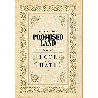Promised Land  Love and Hate by Benneke & G. D.