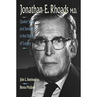 Jonathan E. Rhoads M.D. Quaker Sense and Sensibility in the World of Surgery by Rombeau & John L.