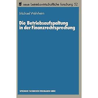 Die Betriebsaufspaltung i Der Finanzrechtsprechung av Wehrheim & Michael