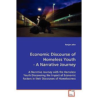 Economic Discourse of Homeless Youth by John & Renjan
