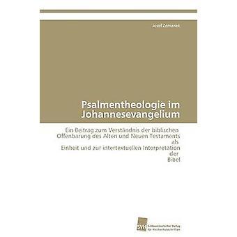 Psalmentheologie im Johannesevangeliumen av Zemanek Josef