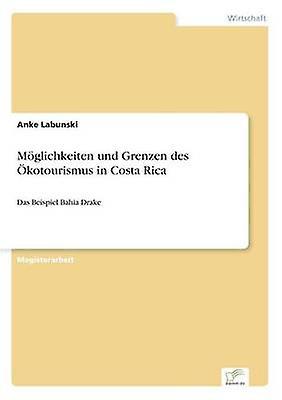 Mglichkeiten und Grenzen des kotourismus in Costa Rica by Labunski & Anke