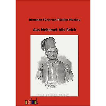 Aus Mehemet Alis Reich by von PcklerMuskau & Hermann Frst