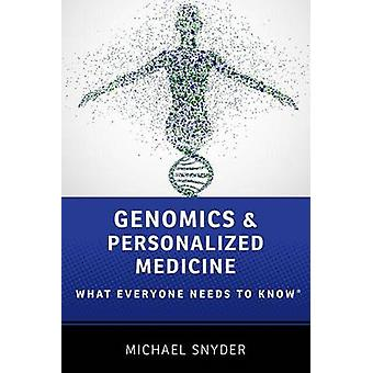 Genomics and Personalized Medicine - What Everyone Needs to Know by Mi