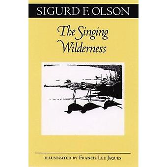 The Singing Wilderness by Sigurd F. Olson - 9780816629923 Book