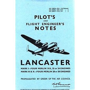 Air Ministry Pilot's Notes - Lancaster I - III and X (Facsimile of 194