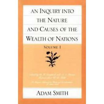 An Inquiry into the Nature and Causes of the Wealth of Nations - v. 1