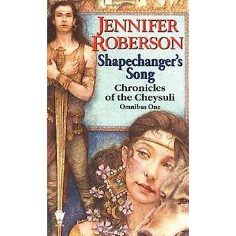Shapechanger's Song (Chronicles of Cheysuli) Book