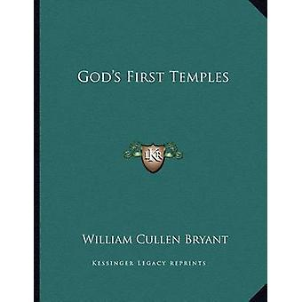 God's First Temples by William Cullen Bryant - 9781163008874 Book