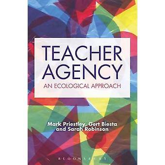 Teacher Agency - An Ecological Approach by Mark Priestley - Professor