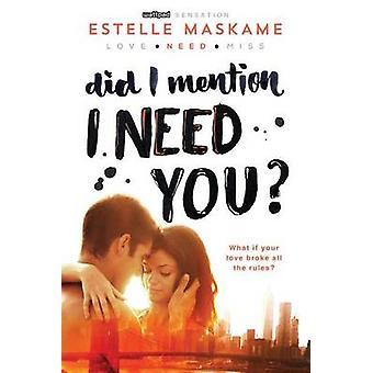 Did I Mention I Need You? by Estelle Maskame - Maskame Estelle - 9781