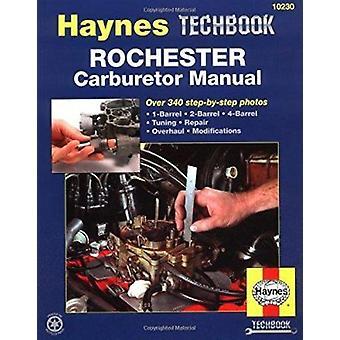 Rochester Carburettor Manual by Mike Stubblefield - J. H. Haynes - Jo
