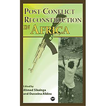 Post-conflict Reconstruction in Africa by Ousseina Alidou - Ahmad Ala