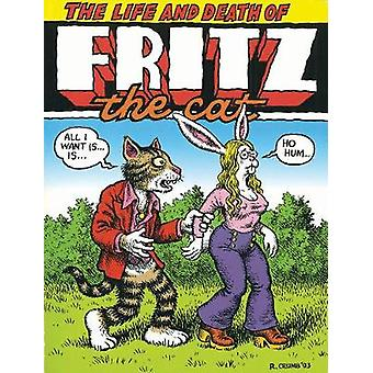 The Life And Death Of Fritz The Cat by Robert R Crumb - 9781606994801