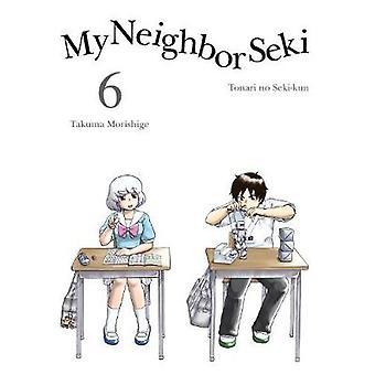 My Neighbor Seki Volume 6 - Volume 6 by Takuma Morishige - 97819429930