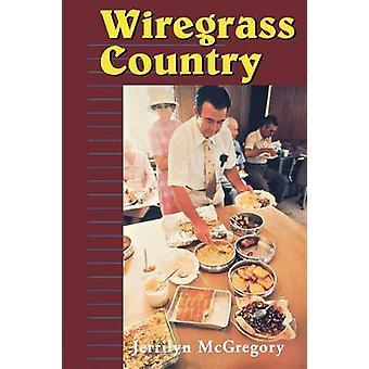 Wiregrass Country by McGregory & Jerrilyn