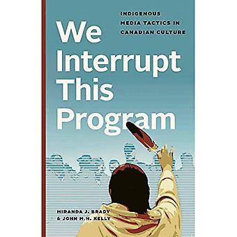 We Interrupt This Program: Indigenous Media Tactics in� Canadian Culture